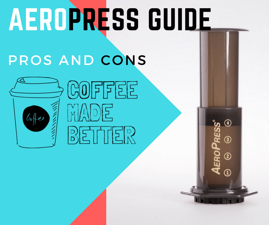 Aeropress Guide: Pros and Cons